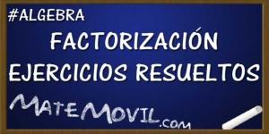 Factorización-Ejercicios-Resueltos