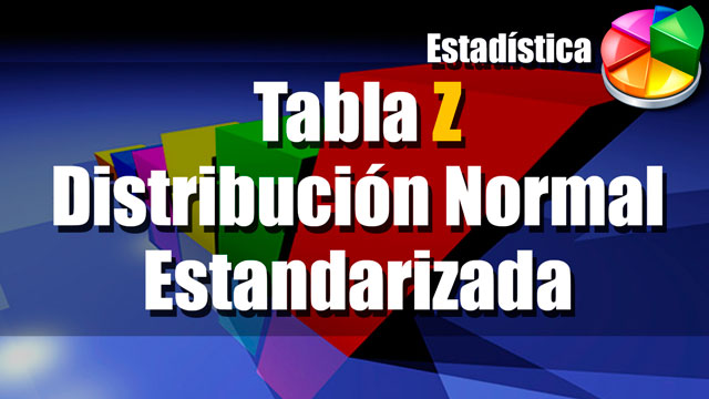 Tabla de distribución normal estandarizada (tabla z) | MateMovil